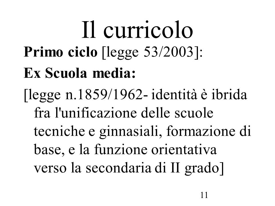Il curricolo Primo ciclo [legge 53/2003]: Ex Scuola media: